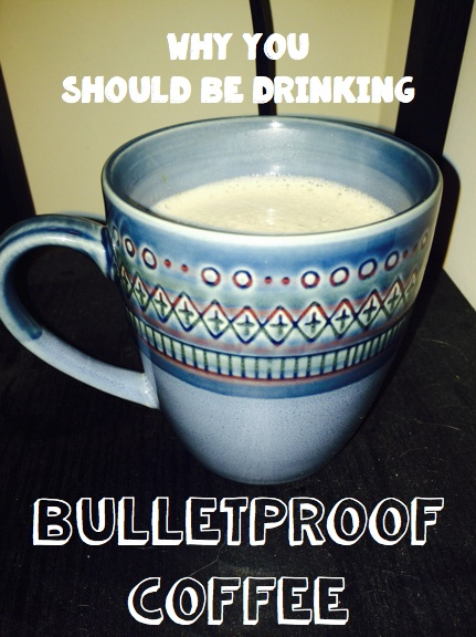 Why You Should Be Drinking Bulletproof Coffee