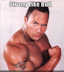 the rock strong like bull